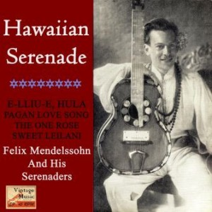 Hawaii In My Heart, Felix Mendelssohn