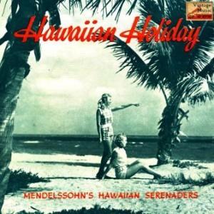 Hawaiian Holiday Serenade, Felix Mendelssohn