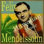 Hawaiian Music, Felix Mendelssohn