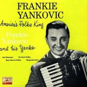 America's Polka King, Frankie Yankovic