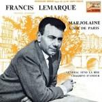 Marjolaine, Francis Lemarque
