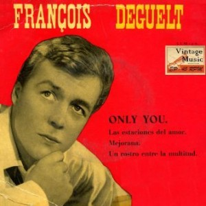 Only You, François Deguelt