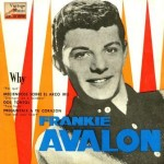 Why, Frankie Avalon
