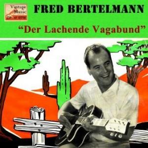 Der Lachende Vagabund, Fred Bertelmann