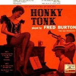 Honky Tonk At The Upright, Fred Burton