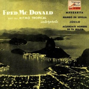 Tropical Rhythm, Fred Mcdonald