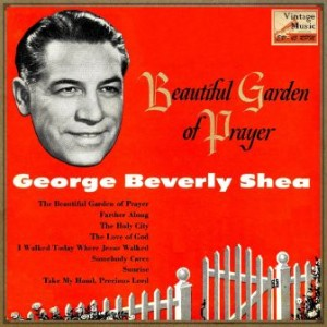 Beautiful Garden Of Prayer, George Beverly Shea