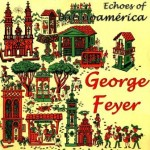 Echoes Of Latinoámerica, George Feyer