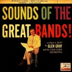 Sound Of The Great Bands, Glen Gray