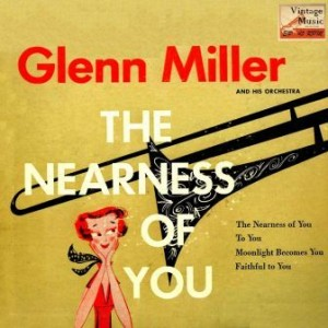 The Nearness Of You, Glenn Miller