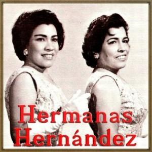 Historia De Un Amor, Hermanas Hernández