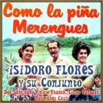 Como la Piña, Merengues, Isidoro Flores