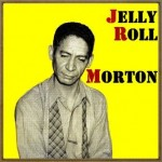 Jelly Roll Morton, Jelly Roll Morton