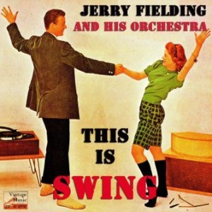 This Is Swing!, Jerry Fielding