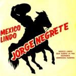 Jorge Negrete, Jorge Negrete