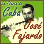 La Flauta de Cuba, José Fajardo