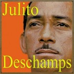 Llorarás por Mí, Julito Deschamps