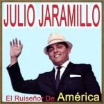 El Ruiseñor de América, Julio Jaramillo