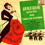 Boleros Selectos Por Trio Los Panchos