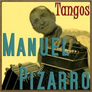 Tangos, Manuel Pizarro