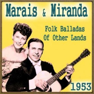 Folk Balladas of Other Lands, 1953, Marais & Miranda