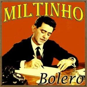 Bolero, Miltinho