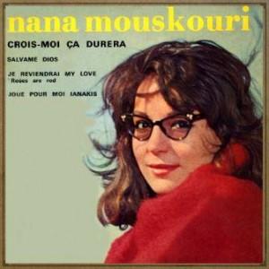 Crois-moi ça durera, Nana Mouskouri