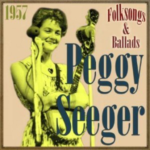 Folksongs & Ballads, 1957, Peggy Seeger