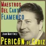 Maestros del Cante Flamenco: Pericón de Cádiz