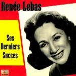 Ses Derniers Succes, Renée Lebas