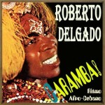 Caramba! Ritmo Afro-Cubano Roberto Delgado, Horst Wende