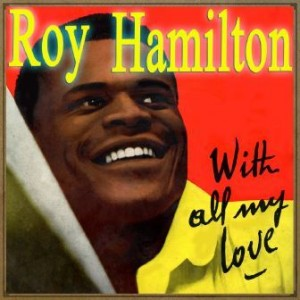 Unchained Melody, Roy Hamilton