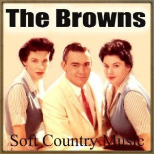 Soft Country Music, The Browns