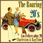 The Roaring 20's, Charleston & Rag Time, The Dixieland Band