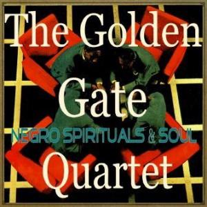 Negro Spirituals & Soul, The Golden Gate Quartet