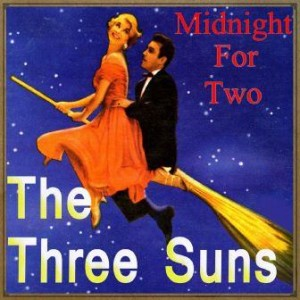 Midnight for Two, The Three Suns