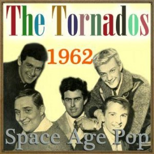 Space Age Pop – 1962, The Tornados