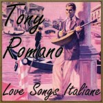 Love Songs Italiane, Tony Romano