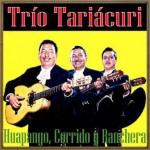 Huapango, Corrido y Ranchera, Trío Tariácuri