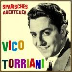 Spanisches Abenteuer, Vico Torriani