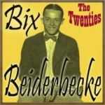 The Twenties, Bix Beiderbecke