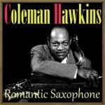 Romantic Saxophone, Coleman Hawkins