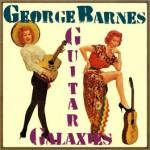 Guitar Galaxies, George Barnes