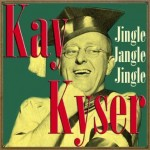 Jingle Jangle Jingle, Kay Kyser