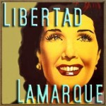 Adios Pampa Mía, Libertad Lamarque