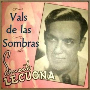 Vals de las Sombras, Ernesto Lecuona