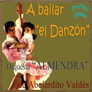 A Bailar el Danzón!, Abelardito Valdés