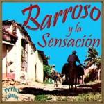 Barroso y la Sensación, Abelardo Barroso