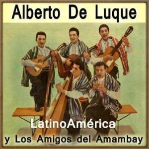 Latinoamérica, Alberto De Luque