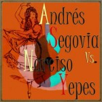 Andrés Segovia vs. Narciso Yepes